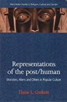 The Representation of the Posthuman (Manchester Studies in Religion)