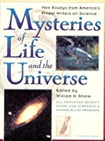 Mysteries of Life and the Universe: New Essays from AMERICAN (AMERI)ca's Finest Writers on Science