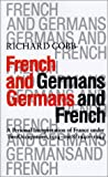 French and Germans, Germans and French: A Personal Interpretation of France under Two Occupations, 1914–1918 / 1940–1944