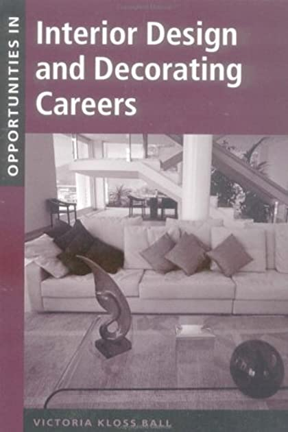 Opportunities in Interior Design and Decorating Careers by Victoria Kloss Ball  sc 1 st  Goodreads & Opportunities in Interior Design and Decorating Careers by Victoria ...