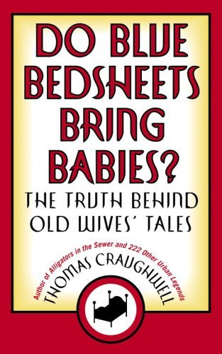 Do Blue Bedsheets Bring Babies - The Truth Behind Old Wives' Tales