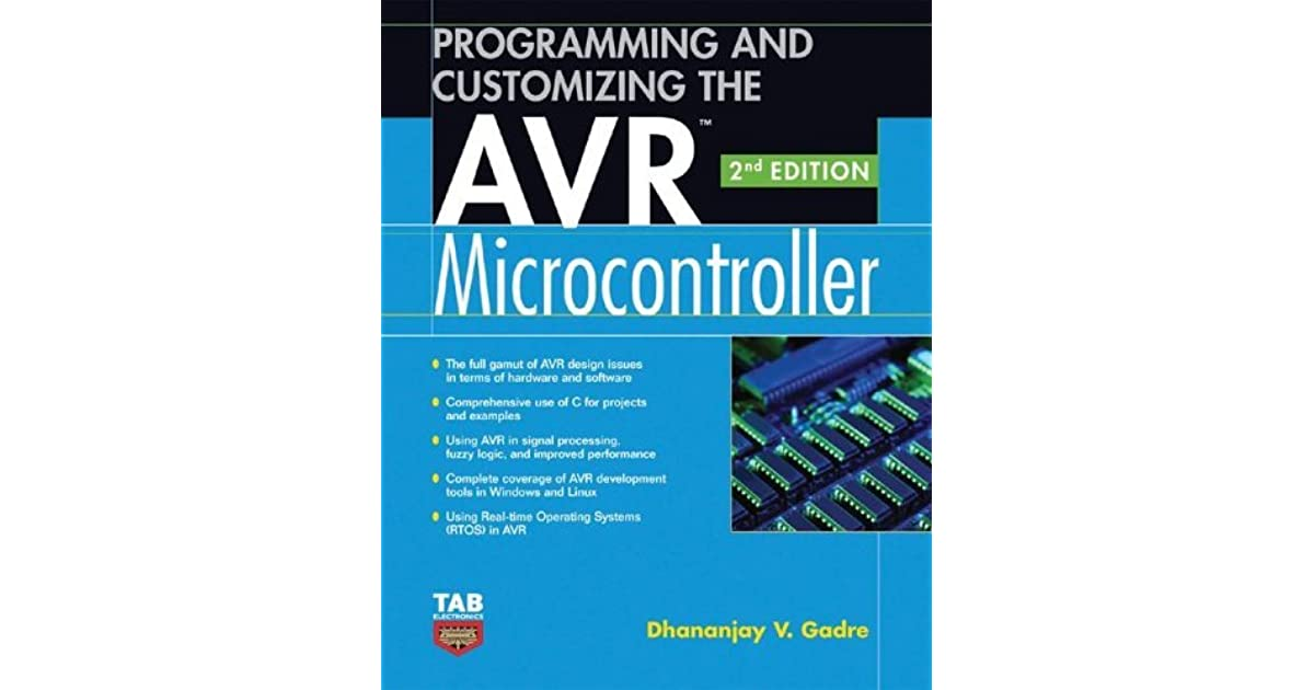 Programming and Customizing the Avr Microcontroller by