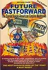 Future Fastforward: The Zionist Anglo American Empire Meltdown