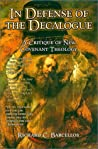 In Defense of the Decalogue : A Critique of New Covenant Theology