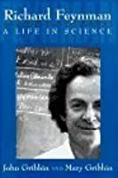 Richard Feynman: A Life in Science