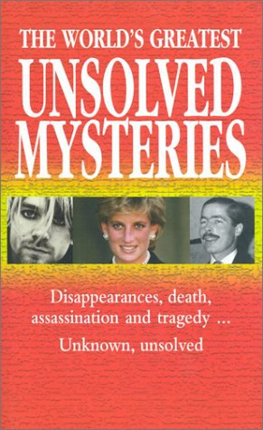 The World's Greatest Unsolved Mysteries: Disappearances