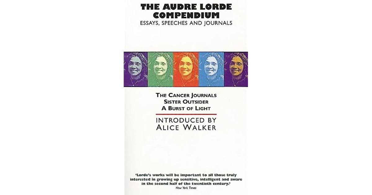 "audre lorde essays The difference between poetry and rhetoric a self-described ""black, lesbian, mother, warrior, poet,"" audre lorde dedicated both her life and her creative talent to confronting and addressing injustices of racism, sexism, classism, and homophobia."