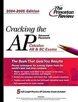 Cracking the AP Calculus AB & BC Exam, 2004-2005 (College Test Prep)