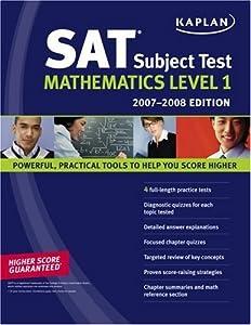 Kaplan SAT Subject Test: Math Level 1, 2007-2008 Edition