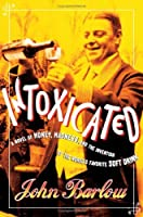 Intoxicated: A Novel of Money, Madness, and the Invention of the World's Favorite Soft Drink