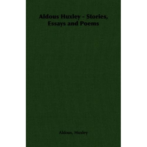 stories essays and poems by aldous huxley