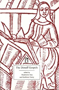 The Distaff Gospels: A First Modern English Edition of Les Évangiles Des Quenouilles