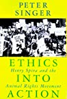 Ethics Into Action by Peter Singer