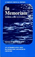 In Memoriam: An Authoritative Text, Backgrounds and Sources, Criticism