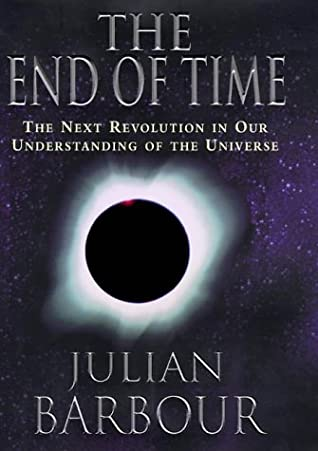 The End of Time: The Next Revolution in Our Understanding of the Universe