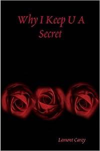 Why I Keep U a Secret