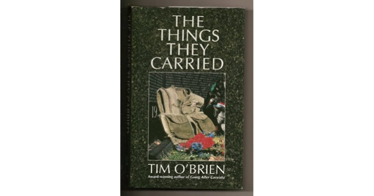 summary of the things they carried The things they carried: short summary / synopsis / conflict / protagonist / antagonist / climax / outcome by tim o'brien.