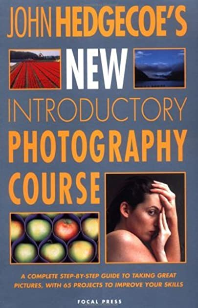 new introductory photography course by john hedgecoe rh goodreads com