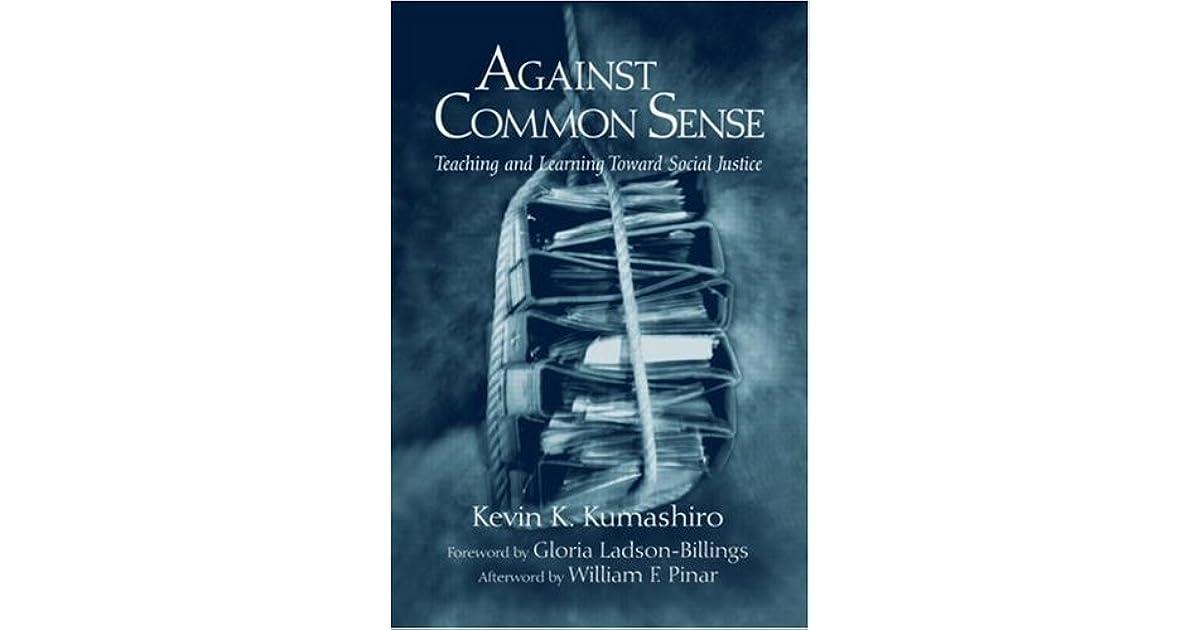 Against Common Sense: Teaching and Learning Toward Social