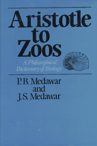 Aristotle to Zoos: A Philosophical Dictionary of Biology