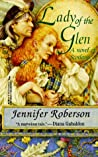 Lady of the Glen: A Novel of 17th-Century Scotland and the Massacre of Glencoe