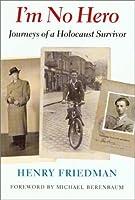 I'm No Hero: The Journeys of a Holocaust Survivor