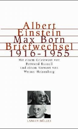Albert Einstein-Max Born, Briefwechsel 1916-1955