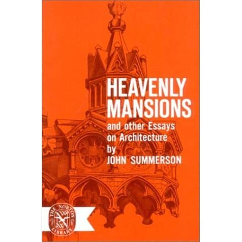 heavenly mansions and other essays on architecture by john summerson
