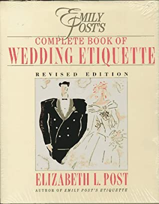 Emily Post Wedding Etiquette.Emily Post S Complete Book Of Wedding Etiquette Including Planner