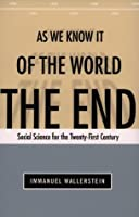 The End of the World as We Know It: Social Science for the Twenty-First Century