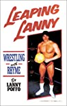 Leaping Lanny: Wrestling With Rhyme