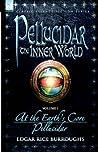 Pellucidar: The Inner World, Vol 1 (Pellucidar, #1-2)