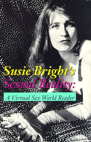 Susie Bright's Sexual Reality: A Virtual Sex World Reader