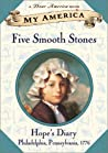 Five Smooth Stones : Hope's Diary, Philadelphia, Pennsylvania, 1776, (My America)