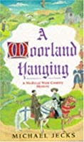 A Moorland Hanging (Knights Templar, #3)
