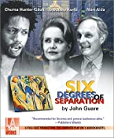 Six Degrees of Separation -- starring Alan Alda, Swoosie Kurtz, and Chuma Hunter (Audio Theatre Series)