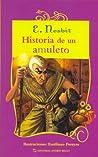 Historia de un amuleto by E. Nesbit