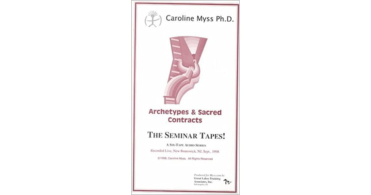 Archetypes Sacred Contracts By Caroline Myss