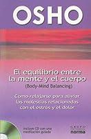 El Equilibrio Entre la Mente y el Cuerpo [With CD]