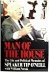 Man of the House: The Life and Political Memoirs of Speaker Tip O'Neill .
