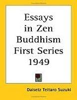 essays in zen buddhism first series by d t suzuki essays in zen buddhism first series