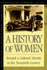 A History of Women in the West, Vol 5. Toward a Cultural Identity in the Twentieth Century