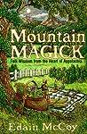 Mountain Magick: Folk Wisdom from the Heart of Appalachia