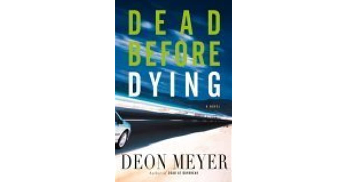 Dead before dying by deon meyer fandeluxe Choice Image