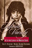 Infinite Variety: The Life and Legend of the Marchesa Casati