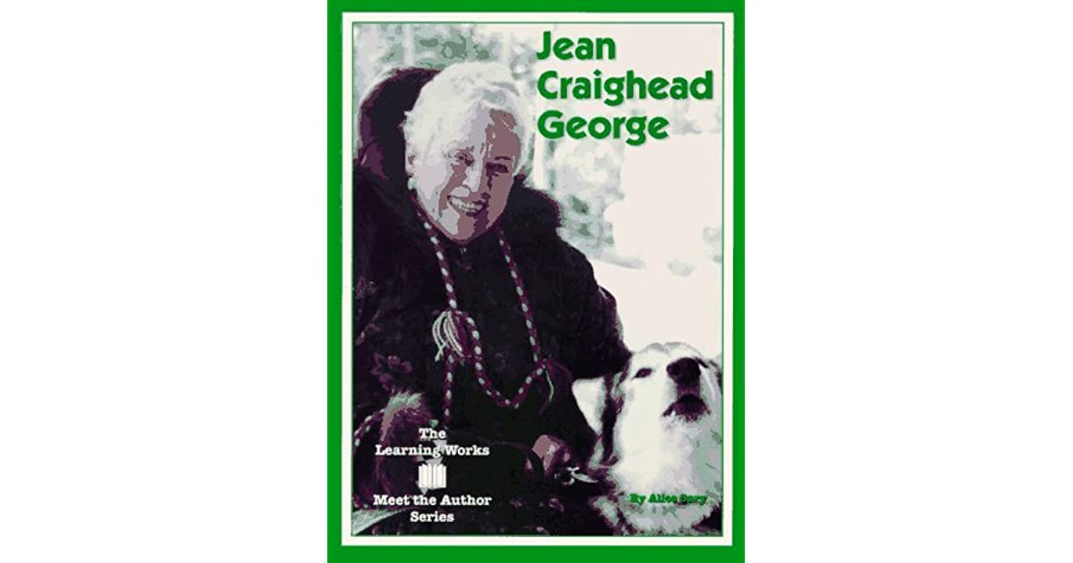 Jean Craighead George Quotes: Jean Craighead George By Alice Cary