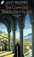 The Compleat Traveller in Black (Collier Nucleus SF)