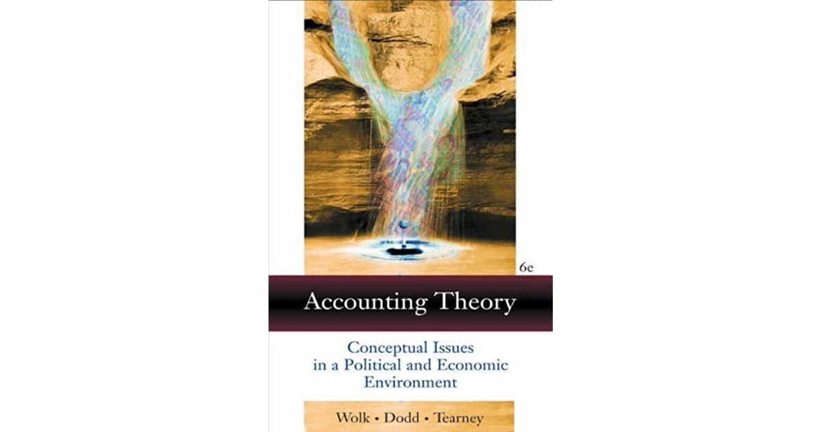 Accounting theory conceptual issues in a political and economic accounting theory conceptual issues in a political and economic environment by harry i wolk fandeluxe