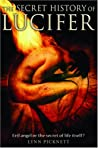 The Secret History of Lucifer: Evil Angel or the Secret of Life Itself?