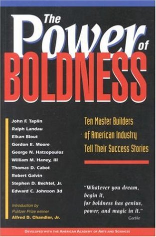 The-Power-of-Boldness-Ten-Master-Builders-of-American-Industry-Tell-Their-Success-Stories